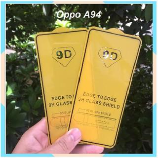 Cường Lực 9D Oppo A94 Full Màn Hình Full Keo Thế Hệ Mới Tặng Phụ Kiện Dán
