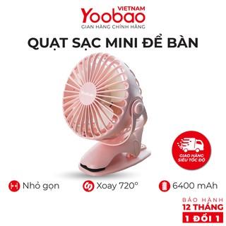 Quạt sạc mini để bàn YOOBAO F04 6400mAh Xoay 720 độ – Chạy 32 giờ liên tục – Hàng chính hãng – Bảo hành 12 tháng 1 đổi 1