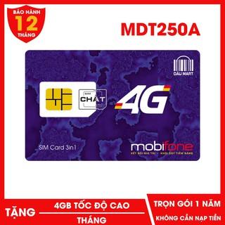 [CHỈ BÁN HÀ NỘI] SIM 4G Mobifone MDT250A Trọn Gói 1 Năm Với 4GB/Tháng