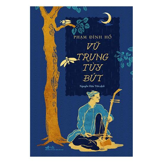 Cuốn sách Vũ Trung Tùy Bút - Tác giả: Phạm Đình Hổ