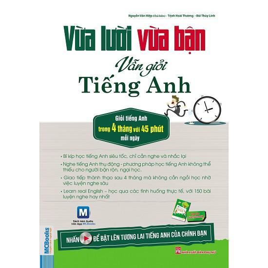 Cuốn sách Vừa Lười Vừa Bận Vẫn Giỏi Tiếng Anh - Tác giả: Nguyễn Văn Hiệp (Chủ biên) - 3519460 , 852572736 , 322_852572736 , 168000 , Cuon-sach-Vua-Luoi-Vua-Ban-Van-Gioi-Tieng-Anh-Tac-gia-Nguyen-Van-Hiep-Chu-bien-322_852572736 , shopee.vn , Cuốn sách Vừa Lười Vừa Bận Vẫn Giỏi Tiếng Anh - Tác giả: Nguyễn Văn Hiệp (Chủ biên)