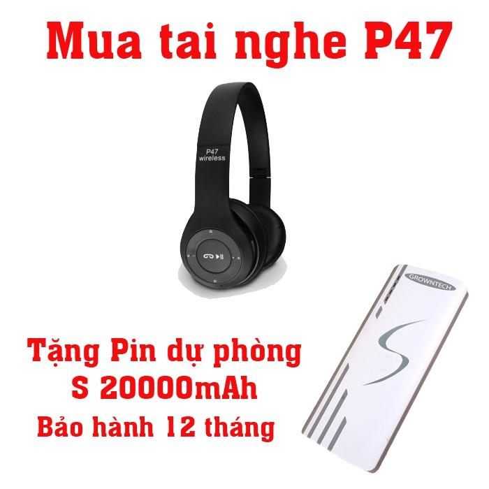 Tai nghe BLUETOOTH P47 TẶNG NGAY PIN SẠC DỰ PHÒNG GROWN TECH 20000MAH