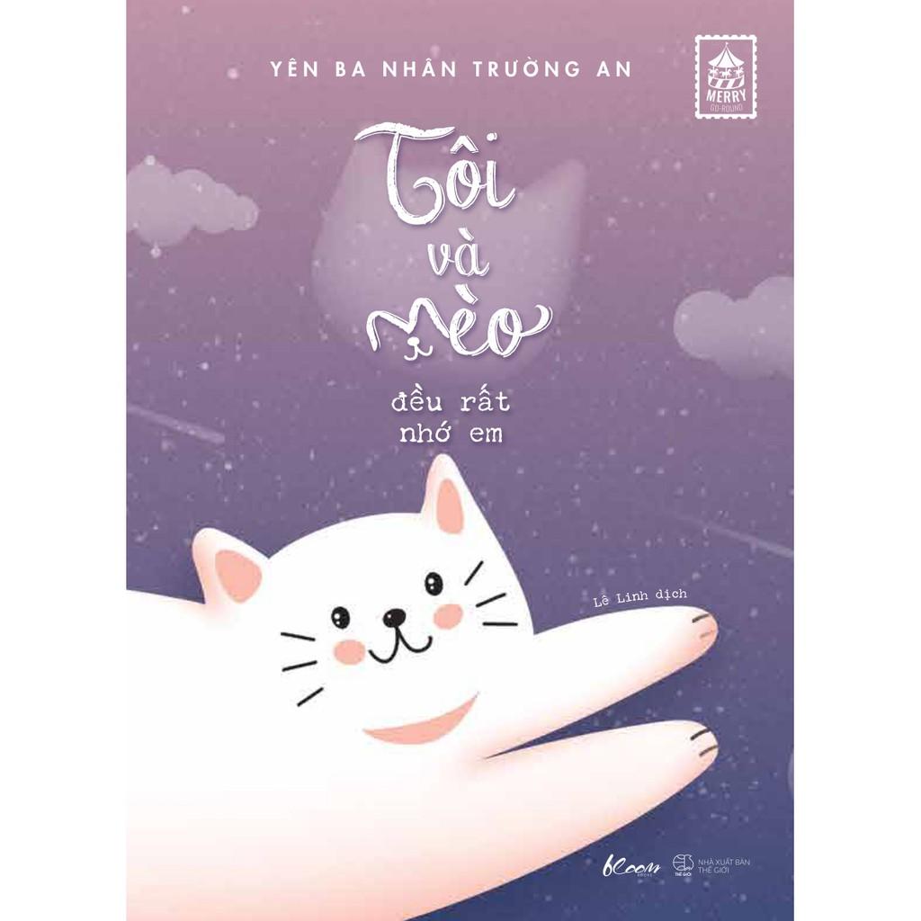 Sách - Tôi Và Mèo Đều Rất Nhớ Em - Tặng Kèm 1 Postcard Và Bộ 9 Sticker Mèo Dễ Thương (Số Lượng Có Hạn)