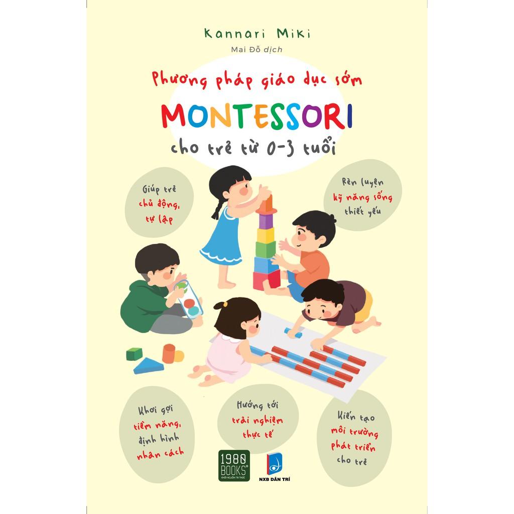 Sách - Phương Pháp Giáo Dục Sớm Montessori Cho Trẻ Từ 0-3 Tuổi