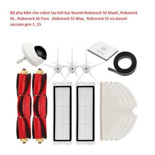 Bộ phụ kiện cho robot lau hút bụi Xiaomi Roborock S6 MaxV,  S6 ,S5 Max, S5(Chất lượng cao , giá cả vừa túi tiền )