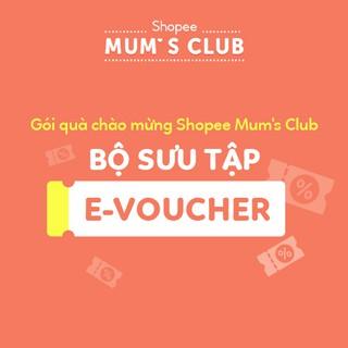 Hình ảnh [E-Voucher] Bộ Sưu Tập E-Voucher - Gói Quà Chào Mừng Shopee Mum's Club-0
