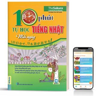 Sách - 10 Phút Tự Học Tiếng Nhật Mỗi Ngày Cho Người Bận Rộn - Học Kèm App Online