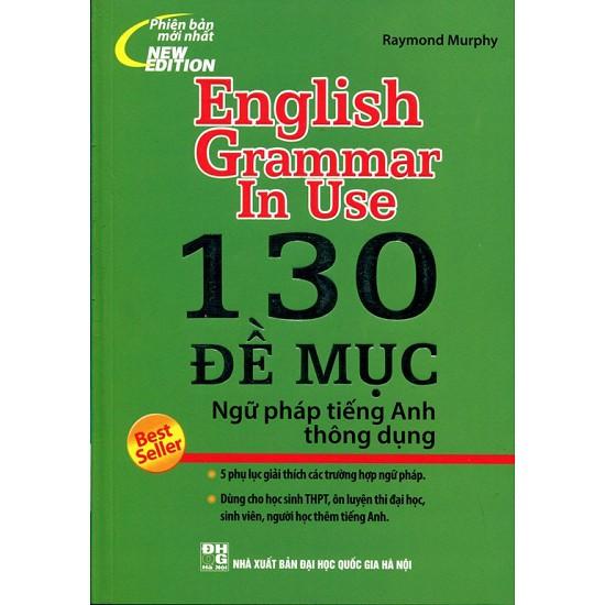 Sách -130 Đề Mục Ngữ Pháp Tiếng Anh Thông Dụng (Tái Bản 2015 - Không CD)