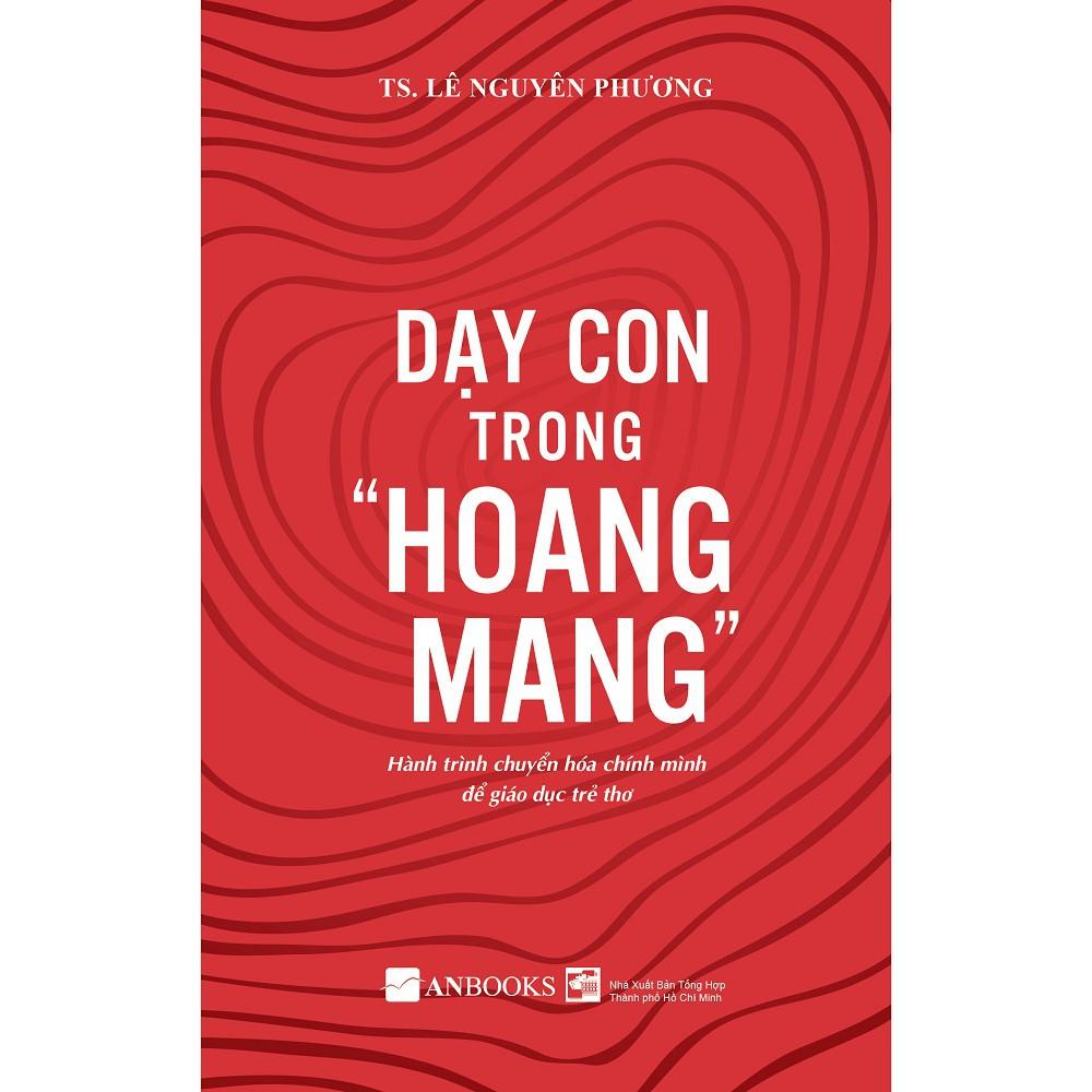 """Dạy Con Trong """"Hoang Mang"""""""