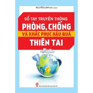 Sách - Sổ Tay Tuyên Truyền Phòng, Chống Và Khắc Phục Hậu Quả Thiên Tai thumbnail