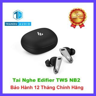 Tai Nghe True Wireless Chống Ồn Edifier TWS NB2 ✔️ANC ✔️Mode Game ✔️Pin 9h ✔️Xuyên Âm ✔️Bản Quốc Tế | Trần Du Audio