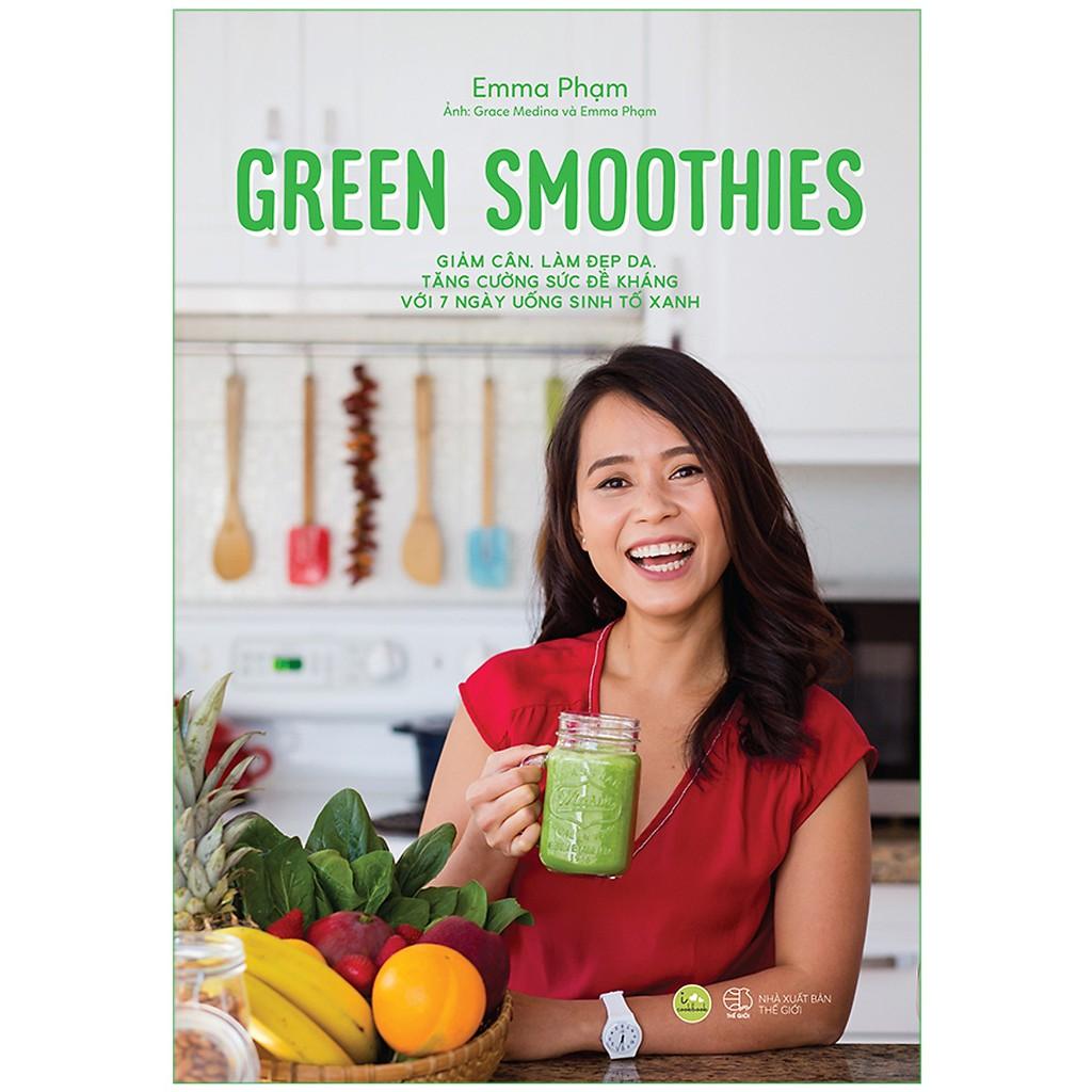 Sách - Green Smoothies - Giảm Cân, Làm Đẹp Da, Tăng Cường Sức Đề Kháng Với 7 Ngày Uống Sinh Tố Xanh