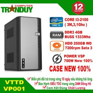 Máy Tính Để Bàn VTTD VP001 CPU Core I3-2100 Ram 4GB HDD 250GB Bảo hành 12 Tháng