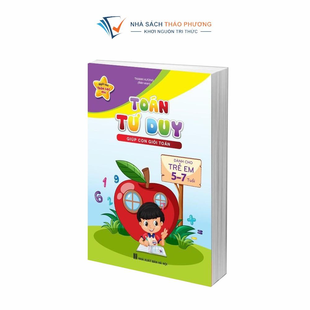 Sách - Toán Tư Duy - Dành cho trẻ em từ 5 - 7 tuổi