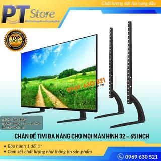 [Mã ELFLASH5 giảm 20K đơn 50K] Chân đế tivi đa năng lắp đặt mọi hãng tivi 32 - 65 inch
