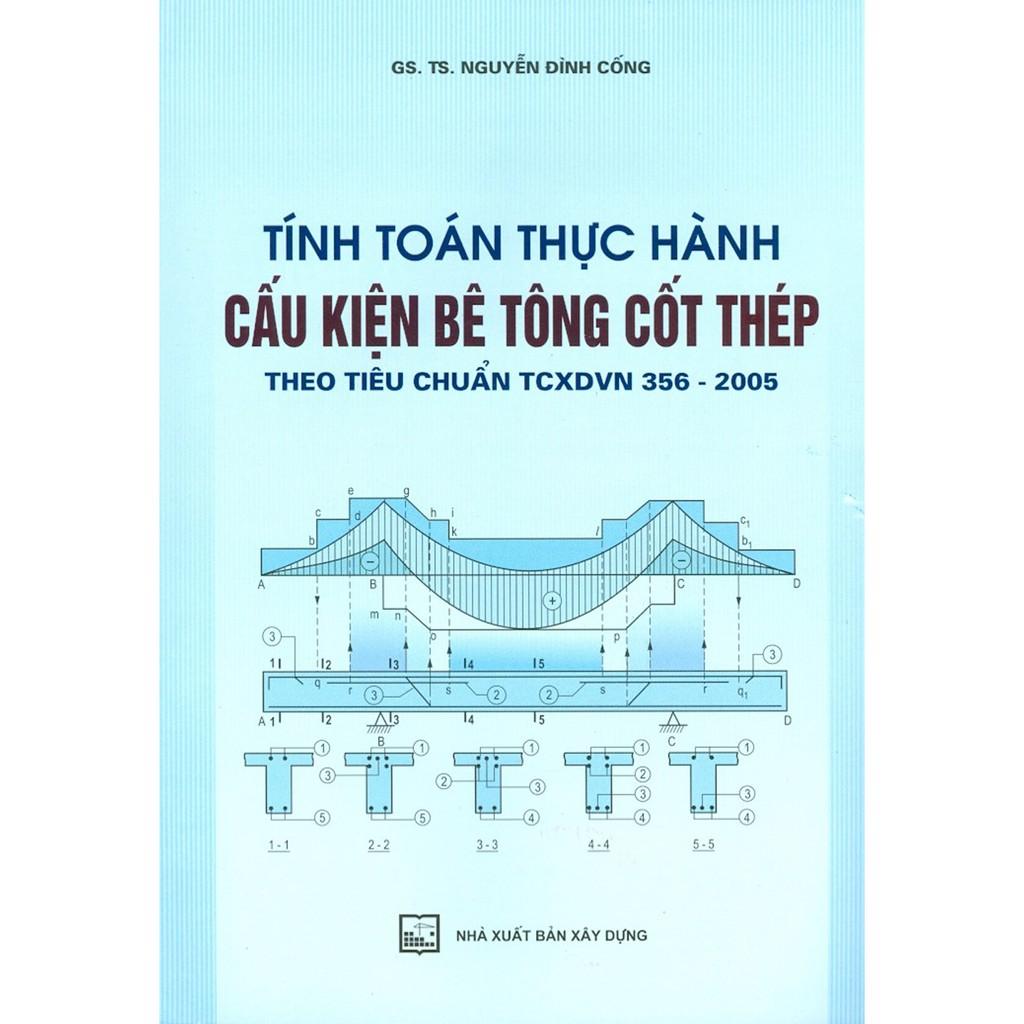 Sách - Tính Toán Thực Hành Cấu Kiện Bê Tông Cốt Thép Theo Tiêu Chuẩn TCXDVN 356-2005