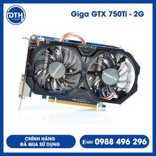 VGA Giga GTX 750Ti – 2G / Chính hãng đã qua sử dụng