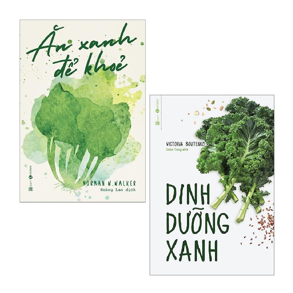 Sách - Combo: Ăn Xanh Để Khỏe + Dinh Dưỡng Xanh (2 cuốn)