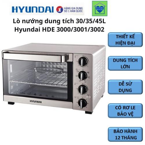 Lò nướng đa năng 30L/35L/45L Hyundai HDE 3000/3001/3002, Bảo hành 12 tháng [Chính Hãng][FreeShip]