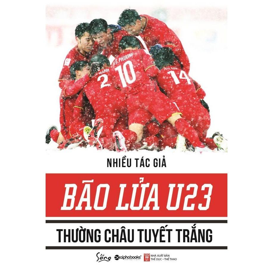 Sách - Bão Lửa U23 Thường Châu Tuyết Trắng