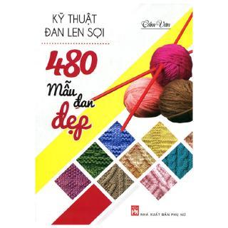 Sách Kỹ Thuật Đan Len Sợi - 480 Mẫu Đan Đẹp thumbnail