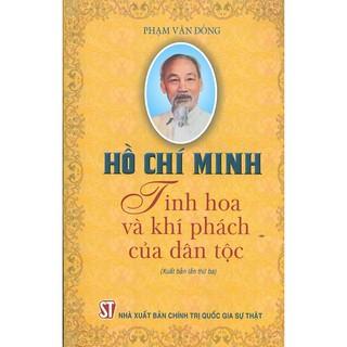 Sách - Hồ Chí Minh - Tinh Hoa Và Khí Phách Của Dân Tộc