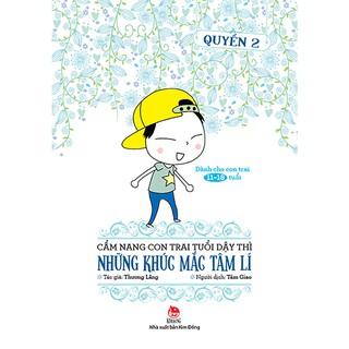 Cẩm Nang Con Trai Tuổi Dậy Thì – Quyển 2: Những Khúc Mắc Tâm Lí