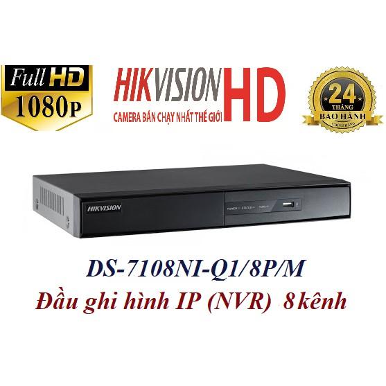 Đầu ghi hình camera IP 8 kênh HIKVISION DS-7108NI-Q1/8P/M