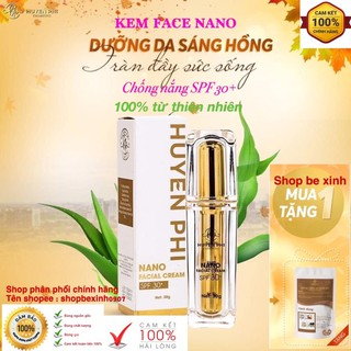 KEM FACE NANO HUYỀN PHI dưỡng trắng da, mờ thâm mụn, nám tàn nhang, chống nắng SPF 30+