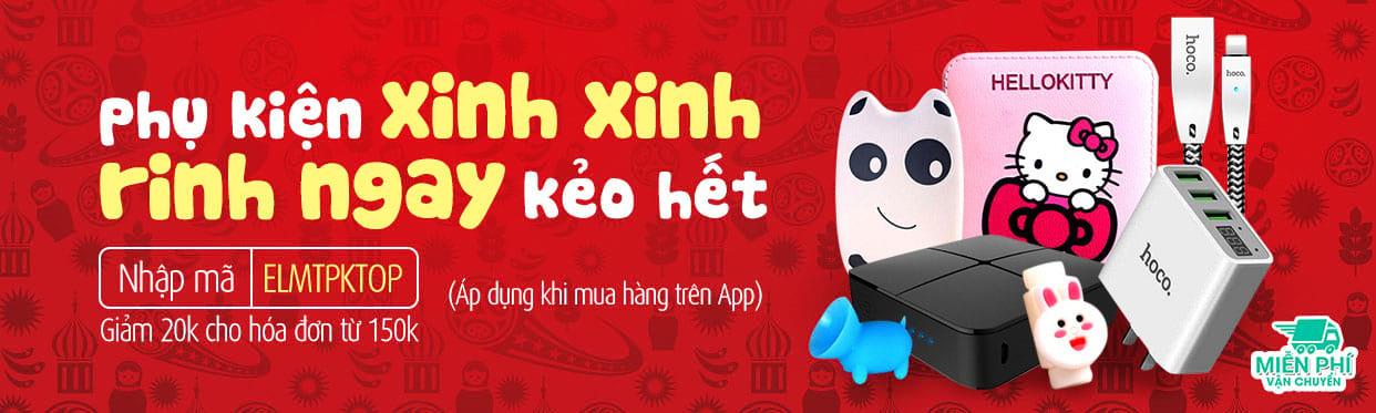 ĐIỆN THOẠI & PHỤ KIỆN - PHỤ KIỆN XINH XINH  Nhập mã ELMTPKTOP giảm ngay 20k cho đơn từ 150k (chỉ áp dụng khi mua hàng trên app)