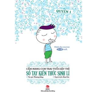 Cẩm Nang Con Trai Tuổi Dậy Thì – Sổ Tay Kiến Thức Sinh Lí (Quyển 1)