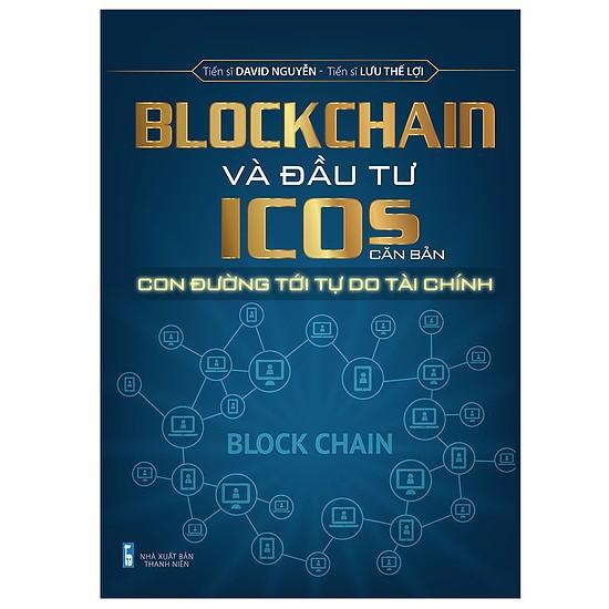 Sách - Blockchain Và Đầu Tư ICOs Căn Bản - 14434192 , 2785598545 , 322_2785598545 , 250000 , Sach-Blockchain-Va-Dau-Tu-ICOs-Can-Ban-322_2785598545 , shopee.vn , Sách - Blockchain Và Đầu Tư ICOs Căn Bản