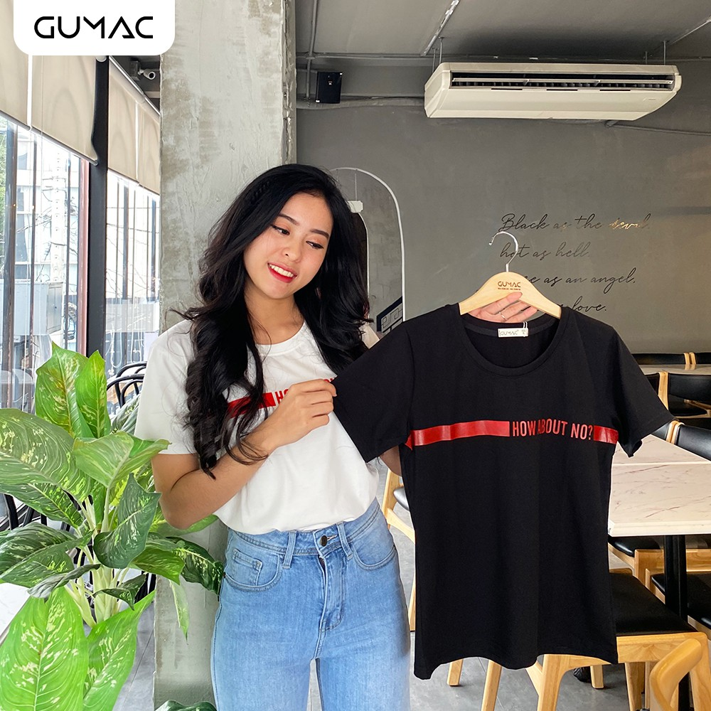 Áo nữ in How about no GUMAC AT
