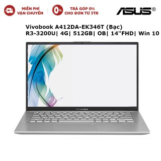 Laptop Asus Vivobook A412DA-EK346T Bạc R3-3200U| 4G| 512GB| OB| 14