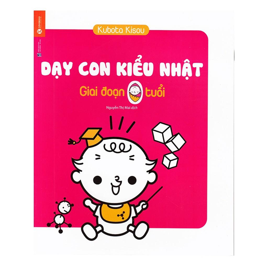 Sách - Dạy Con Kiểu Nhật - Giai Đoạn Trẻ 0 Tuổi (Tái Bản)