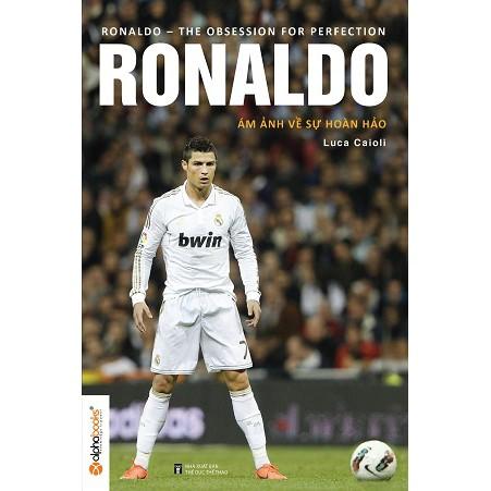 Ronaldo Ám Ảnh Về Sự Hoàn Hảo