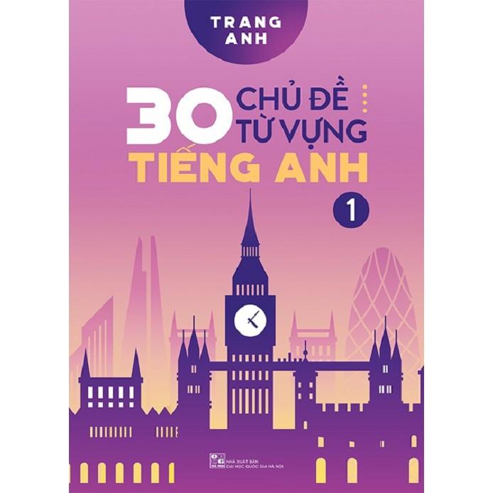 Sách - 30 chủ đề từ vựng tiếng Anh (Tập 1)