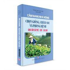 Sách nông nghiệp– Chọn giống, chăm sóc và phòng bệnh cho cây cà phê – chè – ca cao