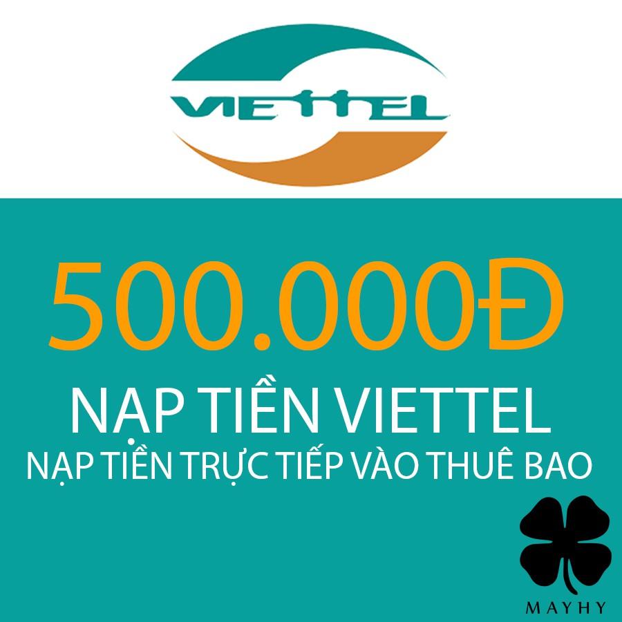 Nạp tiền trực tiếp Viettel mệnh giá 500.000