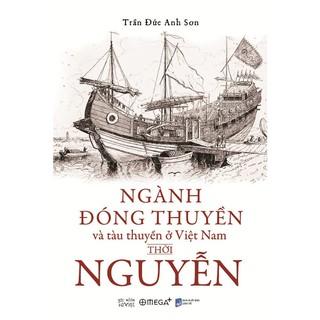 Sách - Ngành đóng thuyền và tàu thuyền ở Việt Nam thời Nguyễn thumbnail
