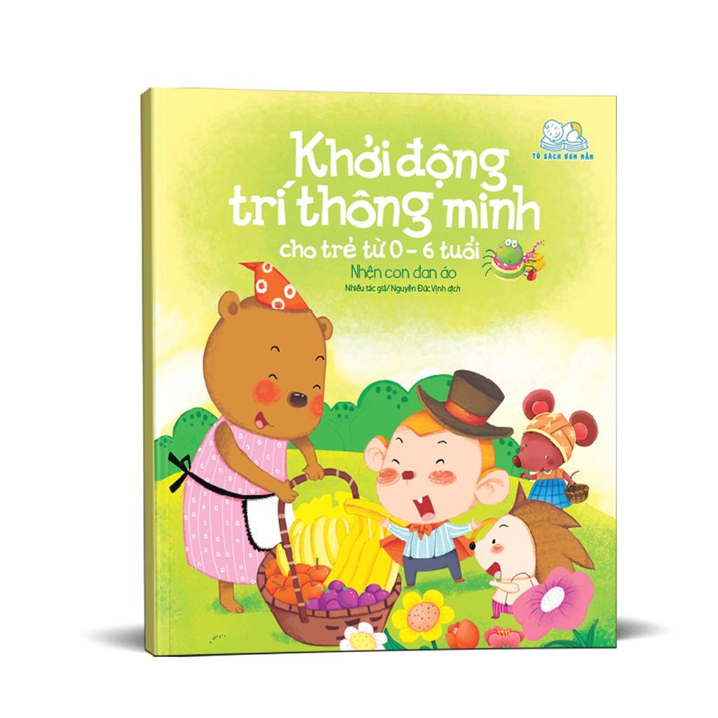 Sách - Khởi động trí thông minh cho trẻ từ 0-6 tuổi: Nhện con đan áo