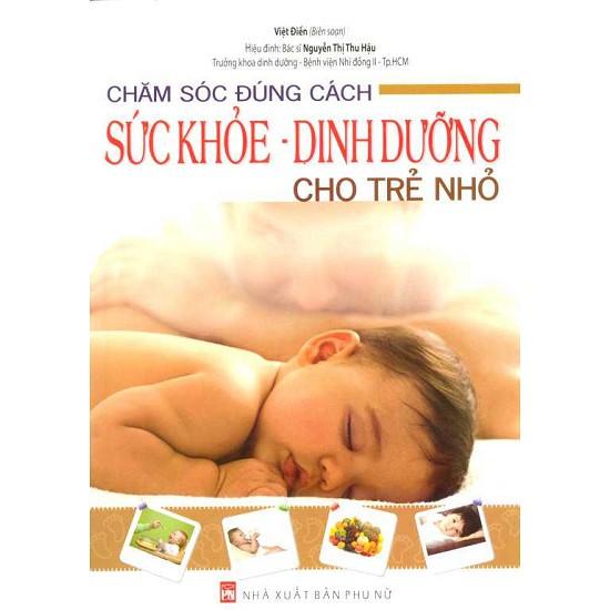 Sách - Chăm Sóc Đúng Cách Sức Khoẻ - Dinh Dưỡng Cho Trẻ Nhỏ