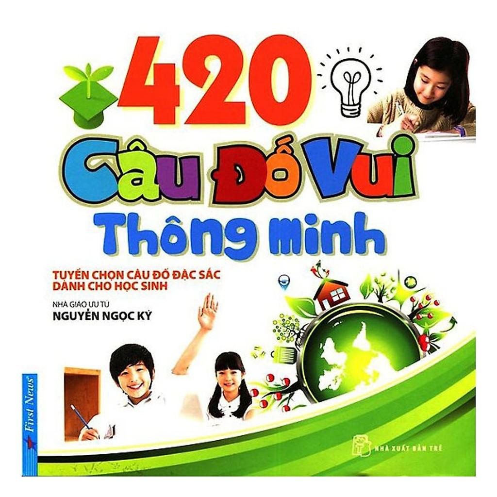 Sách - 420 Câu Đố Vui Thông Minh ( Dành Cho Học Sinh )