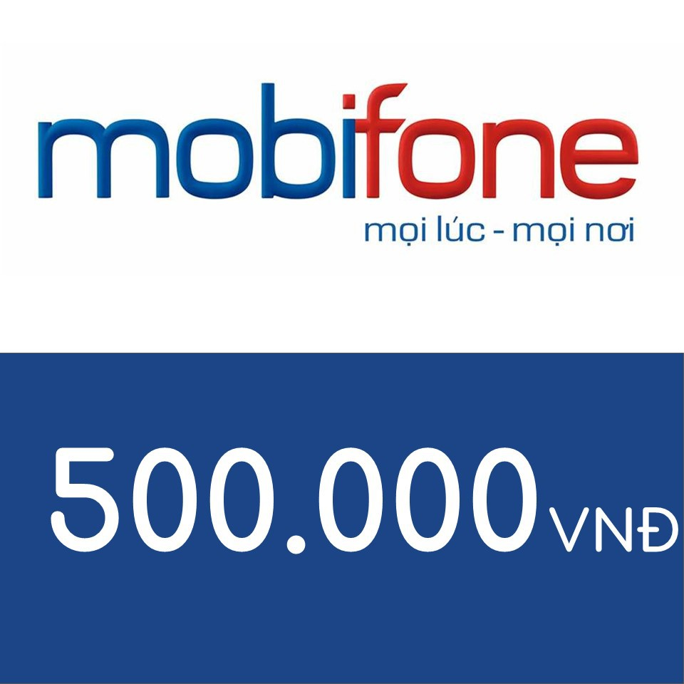 Nạp điện thoại Mobifone 500K