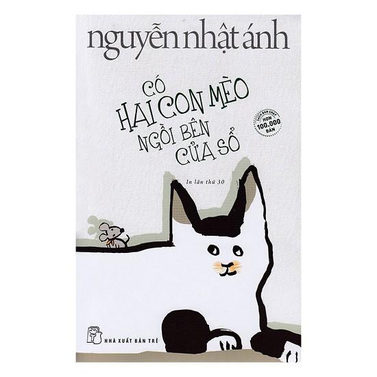Sách - Có Hai Con Mèo Ngồi Bên Cửa Sổ - Nguyễn Nhật Ánh