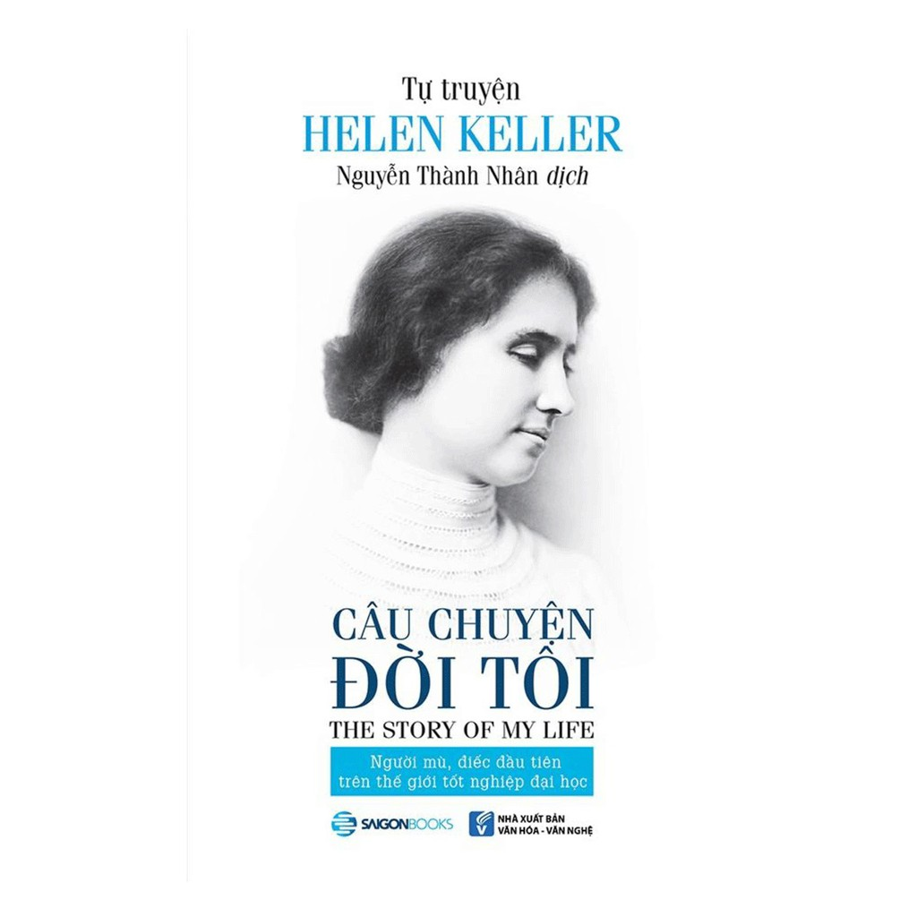 [ Sách ] Tự Truyện Helen Keller - Câu Chuyện Đời Tôi