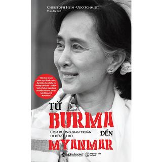 Sách - Từ Burma Đến Myanmar - Con Đường Gian Truân Đến Tự Do