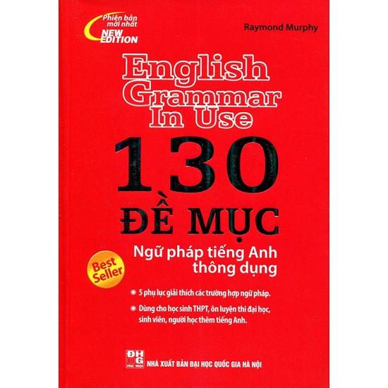 130 Đề Mục Ngữ Pháp Tiếng Anh Thông Dụng (Không CD) - 3502443 , 808853446 , 322_808853446 , 83000 , 130-De-Muc-Ngu-Phap-Tieng-Anh-Thong-Dung-Khong-CD-322_808853446 , shopee.vn , 130 Đề Mục Ngữ Pháp Tiếng Anh Thông Dụng (Không CD)