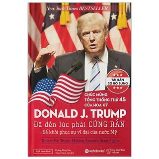 Sách - Donald Trump - Đã Đến Lúc Phải Cứng Rắn Để Khôi Phục Sự Vĩ Đại Của Nước Mỹ thumbnail