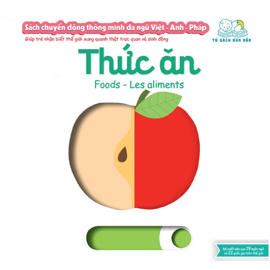 Sách chuyển động thông minh đa ngữ Việt - Anh - Pháp: Thức ăn – Foods – Les aliments
